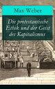 Die protestantische Ethik und der Geist des Kapitalismus - Vollst?ndige Ausgabeб┌┼┼╗╥╜ё└╥б█[ Max Weber ]