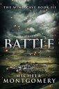 樂天商城 - The Battle (The Wind Cave Bok 3)【電子書籍】[ Michela Montgomery ]