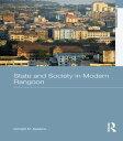 State and Society in Modern Rangoon【電子書籍】[ Donald M. Seekins ]