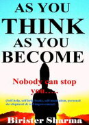 As You Think As You Become! (Nobody can stop you...)...Makes you realize your inner potentials,energy, stren��