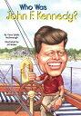 Who Was John F. Kennedy 【電子書籍】 Yona Zeldis McDonough