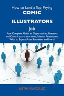 How to Land a Top-Paying Comic illustrators Job: Your Complete Guide to Opportunities, Resumes and Cover Let��