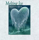 Melting Ice【電子書籍】[ JaeLynn Topper ]