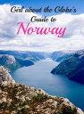 Girl about the Globe's Guide to Norway【電子書籍】[ Lisa Imogen Eldridge ]