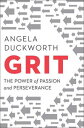GritThe Power of Passion and Perseverance【電子書籍】[ Angela Duckworth ]