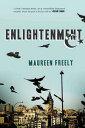 Enlightenment: A Novel¡ÚÅÅ»Ò½ñÀÒ¡Û[ Maureen Freely ]