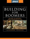 Building for Boomers (McGraw-Hill Construction Series)Guide to Design and Construction【電子書籍】[ Judy Schriener ]