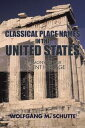 Classical Place Names in the United StatesTestimony of Our Ancient Heritage【電子書籍】[ Wolfgang M. Schutte ]