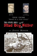 Tri-State Area Mad Dog Killer