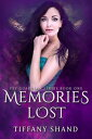 Memories Lost The Fey Guardian Series, #1【電子書籍】[ Tiffany Shand ]