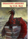 Dragons Arising【電子書籍】[ UK Beil ]
