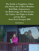 The Guide to Yangshuo, China (the Hotel, the Li River Bamboo Raft Ride, Impressions, the Reflexology, the Re��
