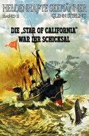 Heldenhafte Seem���nner #11: Die STAR OF CALIFORNIA war ihr Schicksal