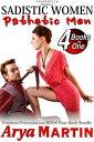 西洋書籍 - Sadistic Women, Pathetic Men: Femdom/Feminization/BDSM Four-Book Bundle【電子書籍】[ Arya Martin ]