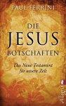 Die Jesus-BotschaftenDas Neue Testament f?r unsere Zeit[ Paul Ferrini ]