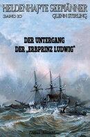 Heldenhafte Seem���nner # 10: Dr Untergang der Erbprinz Ludwig