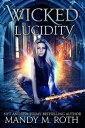 Wicked Lucidity【電子書籍】[ Mandy M. Roth ]