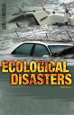 Ecological Disasters【電子書籍】[ Ann Weil ]