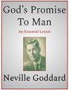 God's Promise To Man【電子書籍】[ Neville Goddard ]