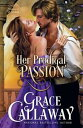 Her Prodigal Passion (Mayhem in Mayfair #4)【電子書籍】[ Grace Callaway ]