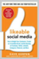 Likeable Social Media, Revised and Expanded: How to Delight Your Customers, Create an Irresistible Brand, an��