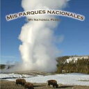 Mis parques nacionales (My National Parks)【電子書籍】[ Thames, Susan ]
