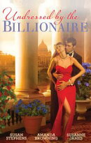 Undressed By The Billionaire/The Ruthless Billionaire's Virgin/The Billionaire's Defiant Wife/The British Bi��