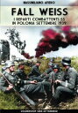 Fall Weiss: I reparti combattenti SS in Polonia Settembre 1939【電子書籍】 Massimiliano Afiero