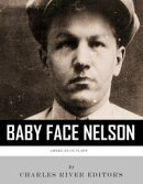 American Outlaws: The Life and Legacy of Baby Face Nelson