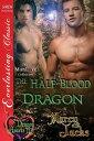 The Half-Blood Dragon【電子書籍】[ Marcy Jacks ]