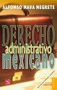 Derecho adminstrativo mexicano【電子書籍】[ Alfonso Nava Negrete ]