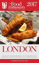 London - 2017The Food Enthusiast's Complete Restaurant Guide【電子書籍】[ Andrew Delaplaine ]