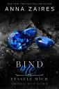 Bind Me - Fessele Mich【電子書籍】[ Anna Zaires ]