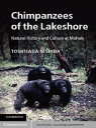 Chimpanzees of the LakeshoreNatural History and Culture at Mahale