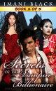 Secrets of the Vampire Billionaire - Book 2Secrets of the Vampire Billionaire (The Vampire Billionaire Romance Series 2), #2【電子書籍】[ Imani Black ]