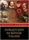 書, 雜誌, 漫畫 - Avrupa'n?n 50 B?y?k Yalan?【電子書籍】[ Mustafa Arma?an ]