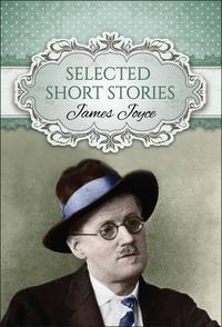 Selected Short Stories of James Joyce (Global Classics)【電子書籍】[ James Joyce ]