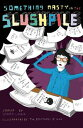 Something Nasty in the Slushpile【電子書籍】[ Sammy Looker ]