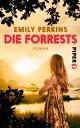 Die ForrestsRoman einer Familie【電子書籍】[ Emily Perkins ]