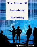 The Advent Of Sensational Recording