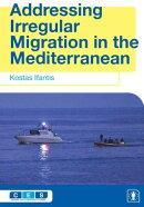 Addressing Irregular Migration in the Mediterranean
