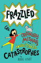 Frazzled #2: Ordinary Mishaps and Inevitable Catastrophes【電子書籍】[ Booki Vivat ]