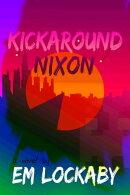 Kickaround Nixon