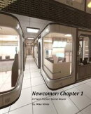 Newcomer: Chapter 1- A Serial Flash Fiction Novel