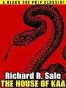 楽天楽天Kobo電子書籍ストアThe House of Kaa【電子書籍】[ Richard B. Sale ]