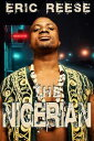 The Nigerian【電子書籍】[ Eric Reese ]