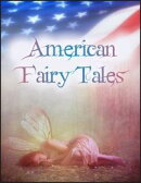 American Fairy Tales: The Box of Robbers, Glass Dog, Queen of Quok, Girl Who Owned a Bear, Enchanted Types, ��