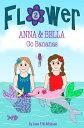 ANNA & BELLA Go BananasFlower #2【電子書籍】[ Jane E M Atkinson ]