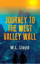 Journey to the West Valley Wall【電子書籍】[ Mark L Lloyd ]