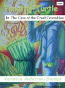 Timothy Turtle In the Case of the Cruel Crocodiles【電子書籍】[ Veronica Anderson-Stamps ]